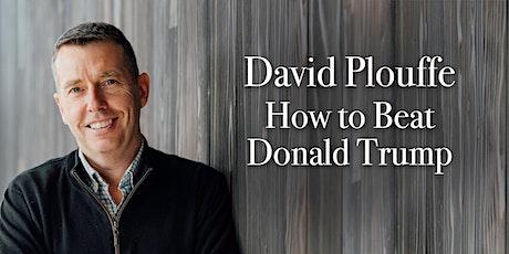 David Plouffe: How to Beat Donald Trump tickets