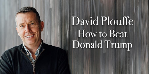 David Plouffe: How to Beat Donald Trump