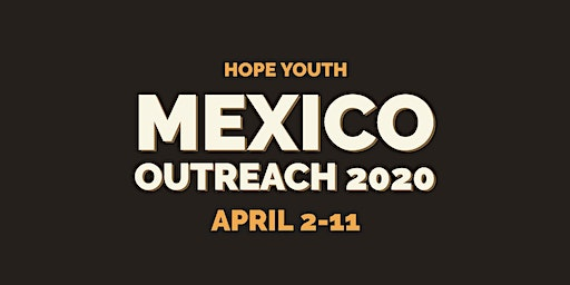 Hope Youth Mexico Ministry Trip 2020