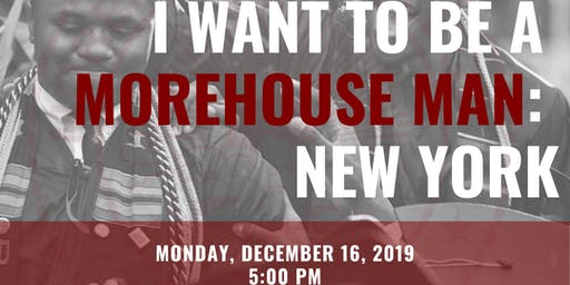 I Want To Be A Morehouse Man: New York (Recruitment Open House)