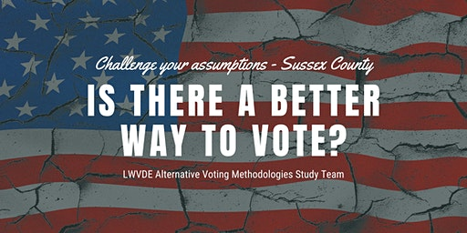 Alternative Voting/Election Systems Presentation - Sussex County