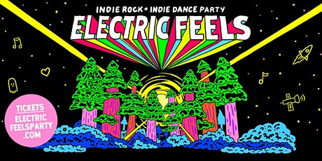 Electric Feels: Indie Rock + Indie Dance Party tickets