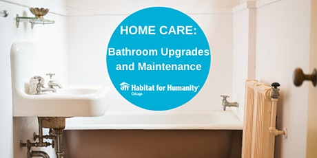 Home Care Workshop: Bathroom Upgrades and Maintenance (ReStore) tickets