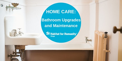 Home Care Workshop: Bathroom Upgrades and Maintenance (ReStore)