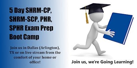 5-Day SHRM-CP, SHRM-SCP, PHR, SPHR Exam Prep Boot Camp (Dallas, TX) tickets