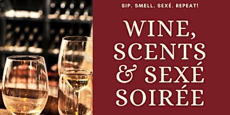 Wine, Scents & Sexé Soirée tickets