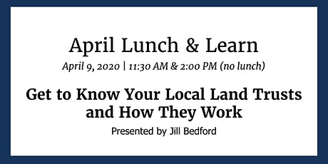 Lunch & Learn: Get to Know Your Local Land Trusts and How They Work tickets