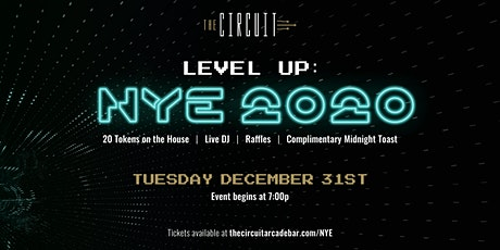Level Up: NYE 2020 at The Circuit Arcade Bar tickets