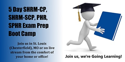 5-Day SHRM-CP, SHRM-SCP, PHR, SPHR Exam Prep Boot Camp (St. Louis, MO)