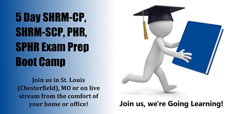 5-Day SHRM-CP, SHRM-SCP, PHR, SPHR Exam Prep Boot Camp (St. Louis, MO) tickets