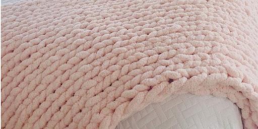 Hand Knit Chunky Blanket Workshop - 1/13