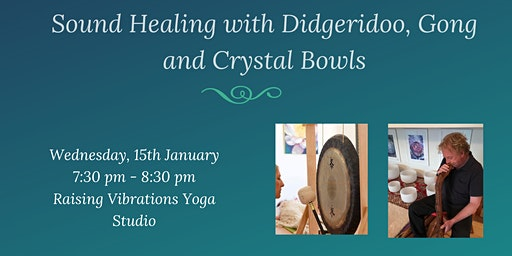 Sound Healing with Didgeridoo, Gong and Crystal Bowls