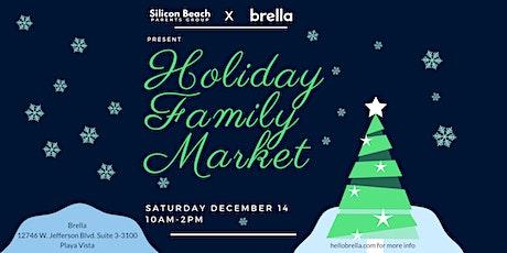 Holiday Family Market | SBPG x Brella | Playa Vista tickets