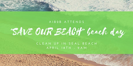 "AIB2B Attends ""Save Our Beach"" Beach Day Clean Up In Seal Beach tickets"