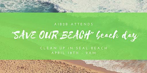 """AIB2B Attends """"Save Our Beach"""" Beach Day Clean Up In Seal Beach"""