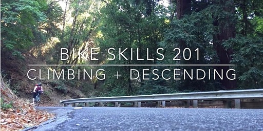 Bike Skills 201 - Climbing + Descending Skills