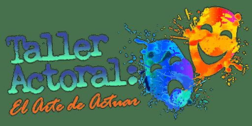 Taller Actoral: El Arte de Actuar, La Gran Final.