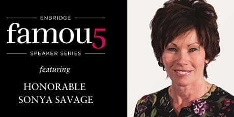 2020 Enbridge Famous 5 Speaker Series with Minister Sonya Savage tickets