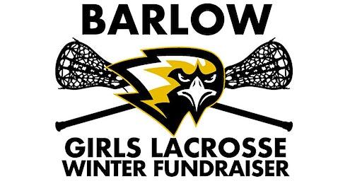 Barlow Girls Lacrosse Winter Fundraiser