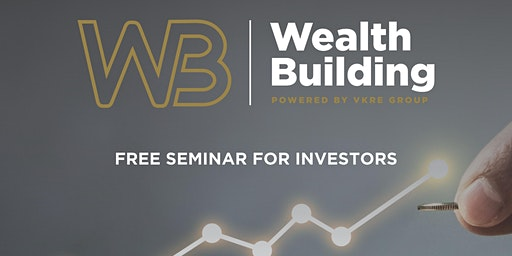 Building Wealth Through Real Estate - FREE Seminar Feb 2020