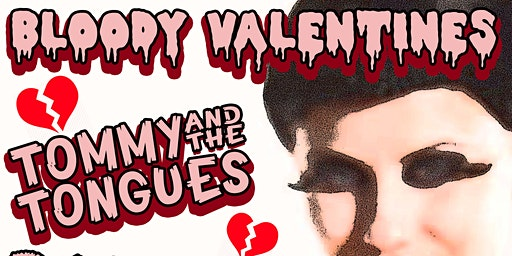 BloodyValentines w/Tommy and The Tongues,BASHA,Kill On Command