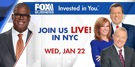 "A FOX BUSINESS SPECIAL EVENT in NYC: ""Invested in YOU"" tickets"