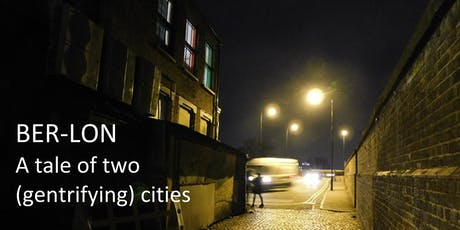 Ber/Lon – A Tale of Two (Gentrifying) Cities tickets