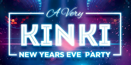 A VERY KINKI NEW YEARS EVE PARTY | OTTAWA tickets