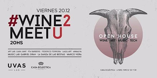 #WINE2MEETU - Open House