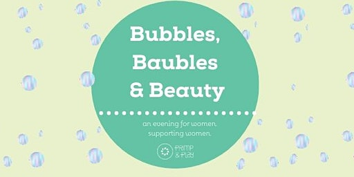Bubbles, Baubles & Beauty