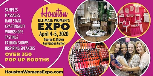 Houston Women's Expo April 4-5, 2020 Beauty + Fashion + Pop Up Shops + DIY,