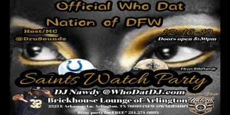 Saints vs Colts Monday Night Watch Party Presented by Who Dat Nation of DFW tickets