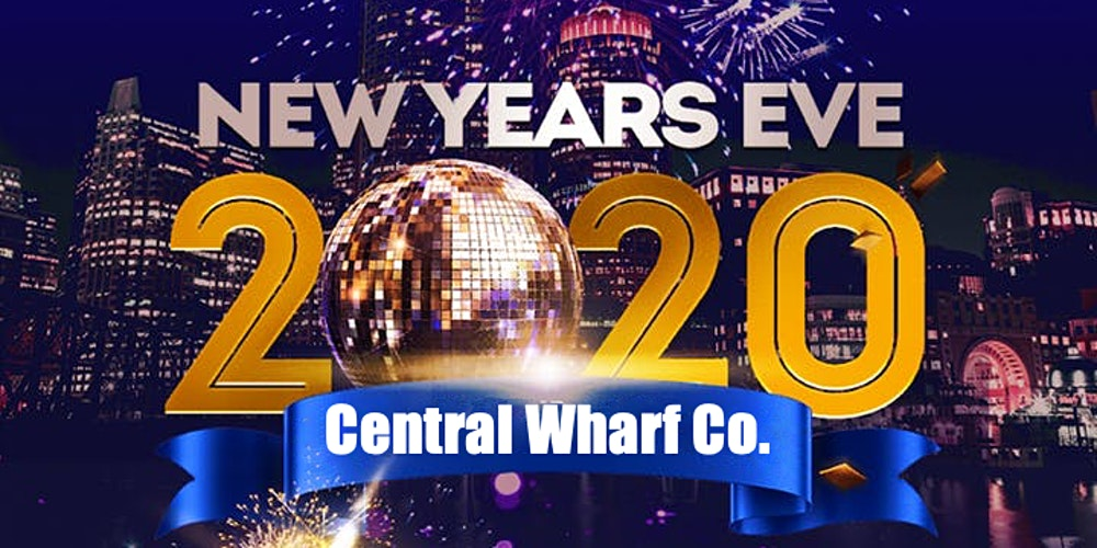 Boston New Years Eve 2020.New Years Eve 2020 At Central Wharf