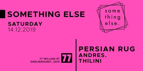 Something Else x Persian Rug x Thilini x Andres. tickets