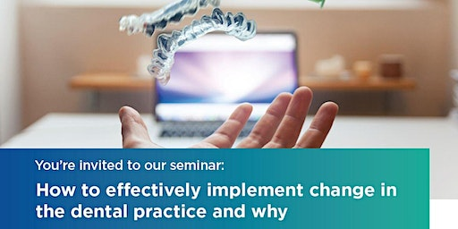 Wollongong | 4 May 2020 | How to effectively implement change in the dental practice and why