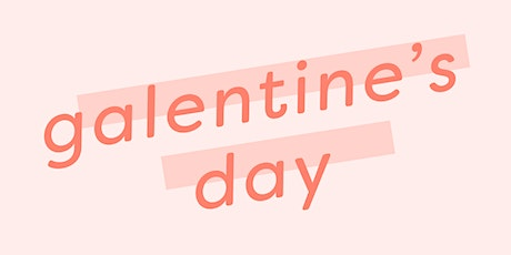 Galentine's Day tickets