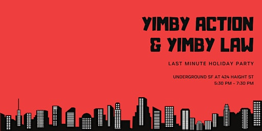 YIMBY Action & YIMBY Law Holiday Party