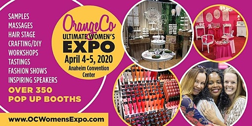 Orange County Women's Expo Beauty + Fashion + Pop Up Shops, DIY + More, April 4-5, 2020