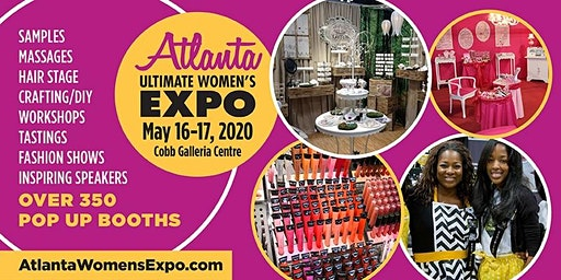 Atlanta Ultimate Women's Expo, Beauty + Fashion + Pop Up Shops! May 16-17, 2020