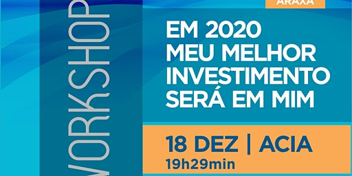 EM 2020 MEU MELHOR INVESTIMENTO SERÁ EM MIM - Araxá (MG)