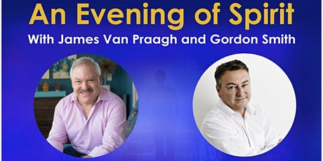 An Evening of Spirit with James Van Praagh and Gordon Smith tickets