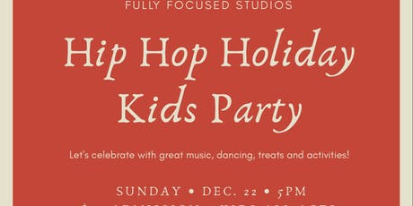 Fully Focused Studios Hip Hop Holiday Kids Party! tickets