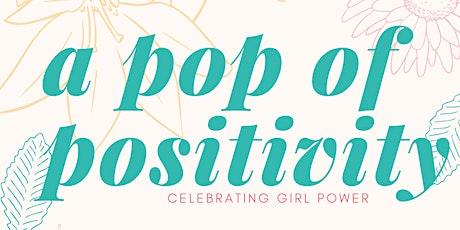 A Pop of Positivity tickets