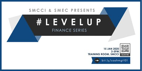[Level Up: Finance Series] - Making Effective Decisions Through Better Cash and Liquidity Management tickets