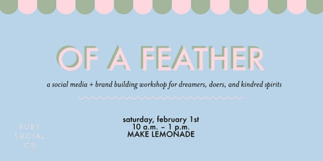 Of a Feather: a Social Media + Branding Workshop by Ruby Social Co. tickets