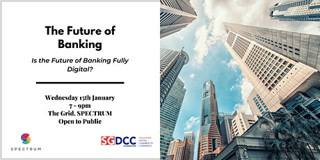 The Future of Banking - Is the Future of Banking Fully Digital? tickets
