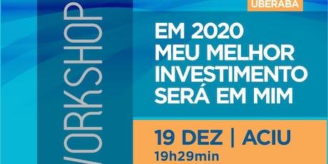 EM 2020 MEU MELHOR INVESTIMENTO SERÁ EM MIM - Uberaba (MG) ingressos