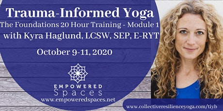 Trauma-Informed Yoga with Kyra Haglund, LCSW, SEP, E-RYT  20HR Training tickets