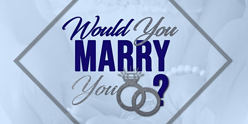 Would You Marry You