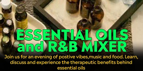 ESSENTIAL OILS and R&B  MIXER tickets